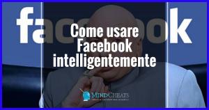 Come usare Facebook intelligentemente