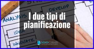 I due tipi di pianificazione